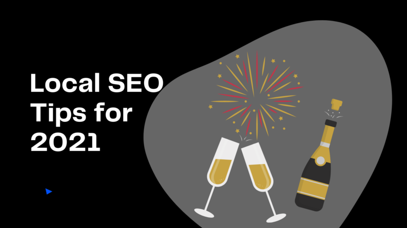 Local SEO in 2021: Tips and Trends for the New Year