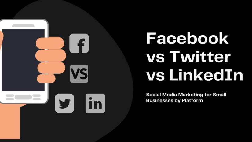 Facebook vs Twitter vs LinkedIn: Social Media Platforms and Marketing for Small Businesses